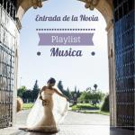 Musica para la entrada de la novia